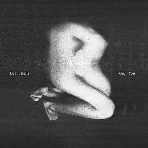 Death Bells - Only You