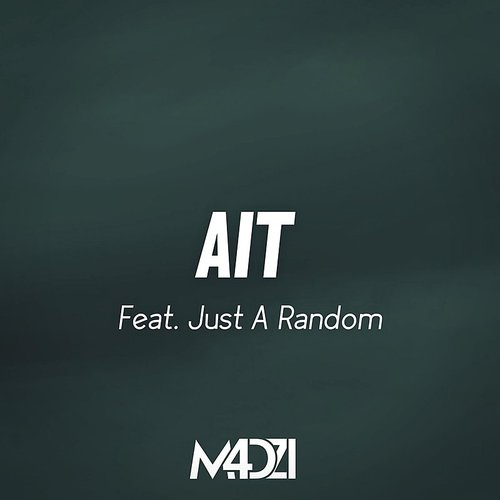 M4dzi - Ait (Feat. Just A Random) - Single