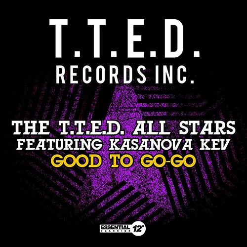 The T.T.E.D. All Stars - Good To Go-Go