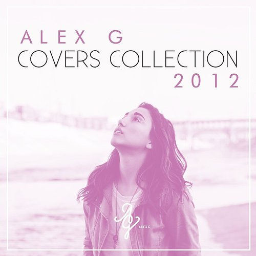 Alex G - Covers Collection 2012