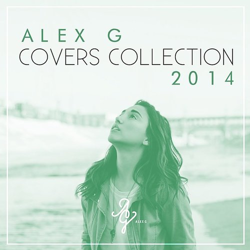 Alex G - Covers Collection 2014