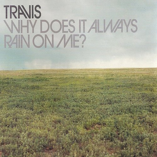Travis - Why Does It Always Rain On Me? - Single