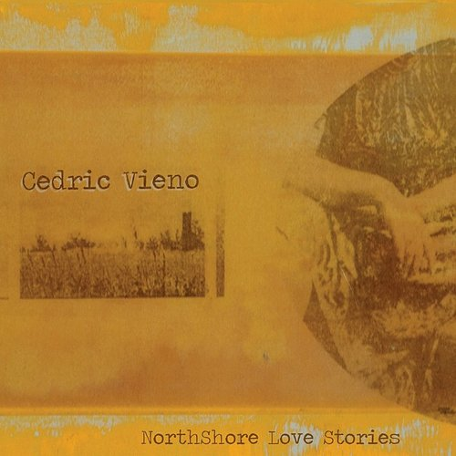 Cedric Vieno - Northshore Love Stories (Can)