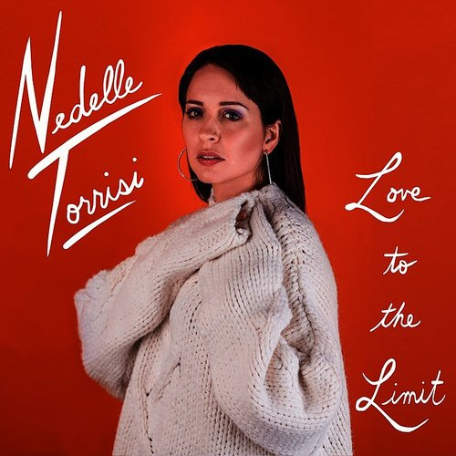 Nedelle Torrisi - Love To The Limit - Single