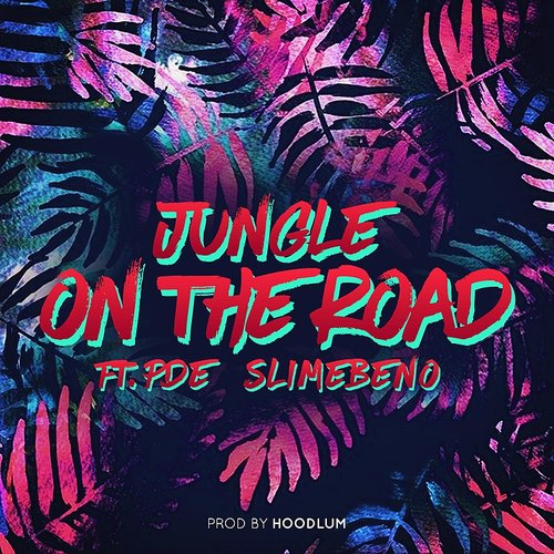 Jungle - On The Road (Feat. Pde Slime Beno) - Single