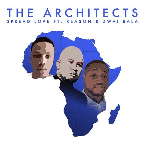 The Architects - Spread Love (Feat. Reason & Zwai Bala) - Single