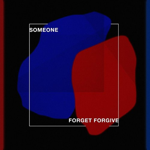 Someone - Forget Forgive