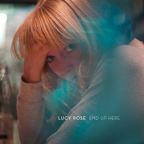 Lucy Rose - End Up Here - Single