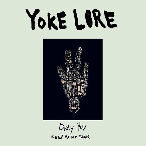 Yoke Lore - Only You (Chad Valley Remix) - Single