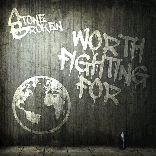 Stone Broken - Worth Fighting For - Single