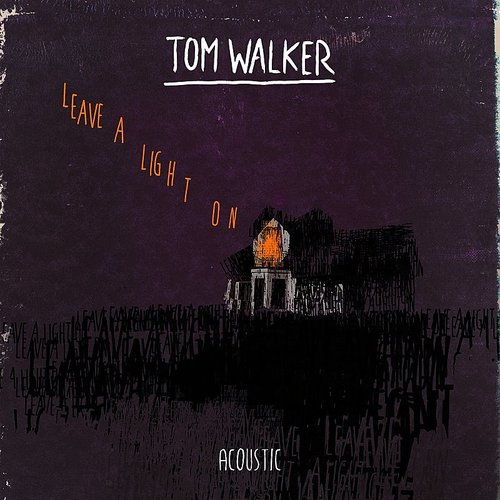 Tom Walker - Leave A Light On (Acoustic) - Single