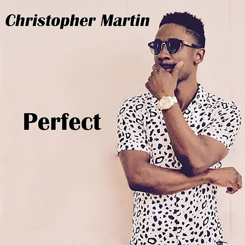 Christopher Martin - Perfect - Single