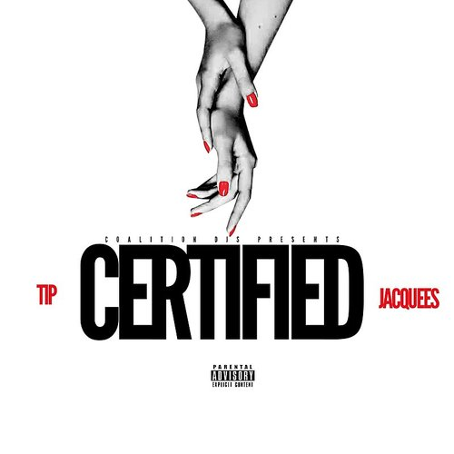 T.I. - Coalition Djs Presents: Certified (Feat. Jacquees) - Single