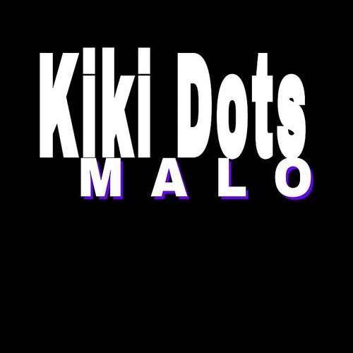 Malo - Kiki Dots - Single
