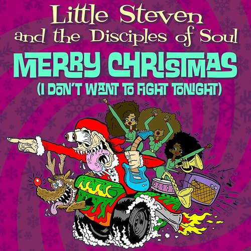 Little Steven & The Disciples Of Soul - Merry Christmas (I Don't Want To Fight Tonight) - Single
