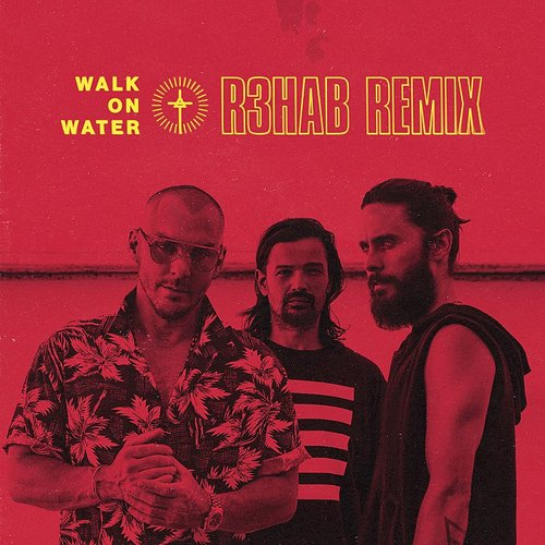 Thirty Seconds To Mars - Walk On Water (R3hab Remix) - Single