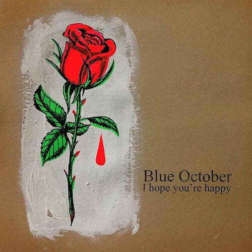 Blue October - I Hope You're Happy - Single