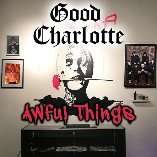 Good Charlotte - Awful Things - Single