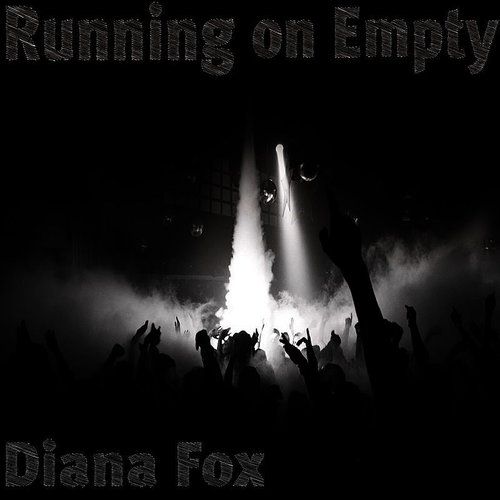Diana Fox - Running On Empty (Can)