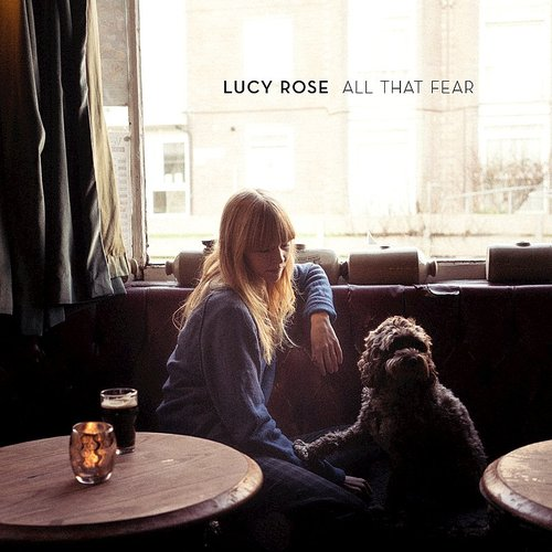Lucy Rose - All That Fear - Single