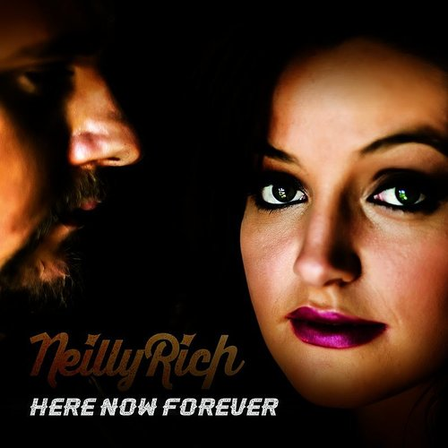 NeillyRich - Here Now Forever