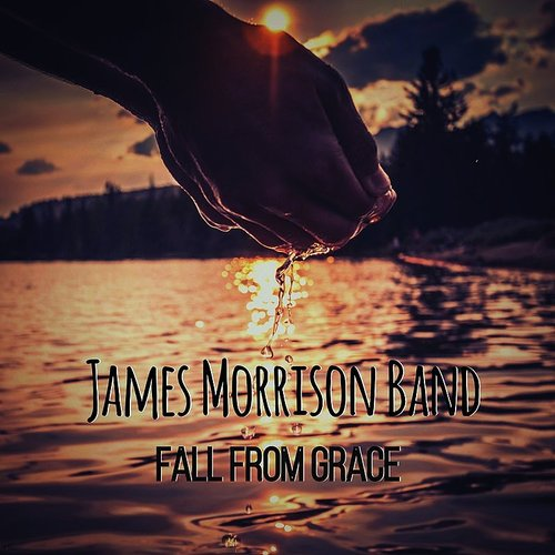 James Morrison Band - Fall From Grace - Single