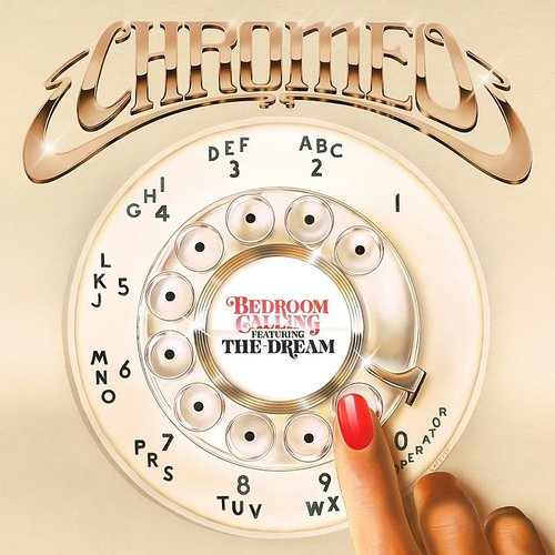 Chromeo - Bedroom Calling (Feat. The-Dream) - Single