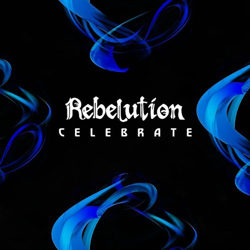 Rebelution - Celebrate - Single