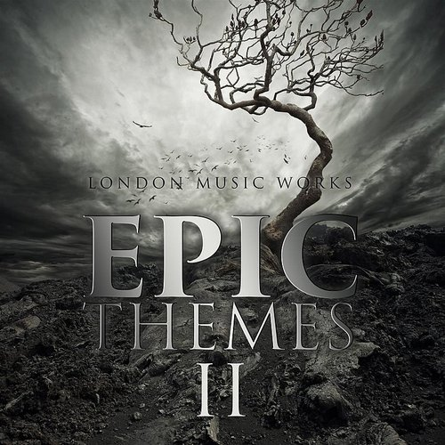 London Music Works - Epic Themes II