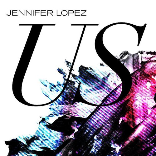 Jennifer Lopez - Us - Single