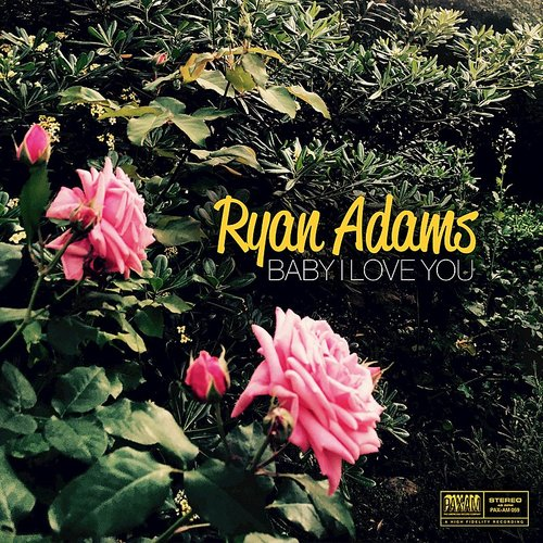 Ryan Adams - Baby I Love You - Single