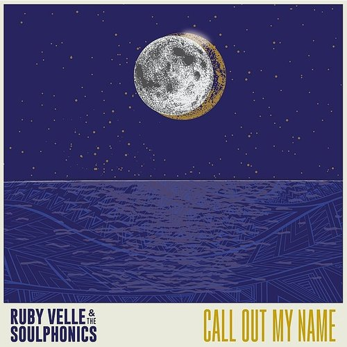 Ruby Velle & The Soulphonics - Call Out My Name - Single