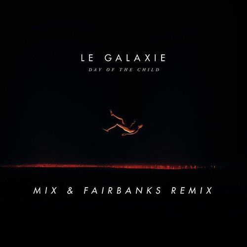 Le Galaxie - Day Of The Child - Single