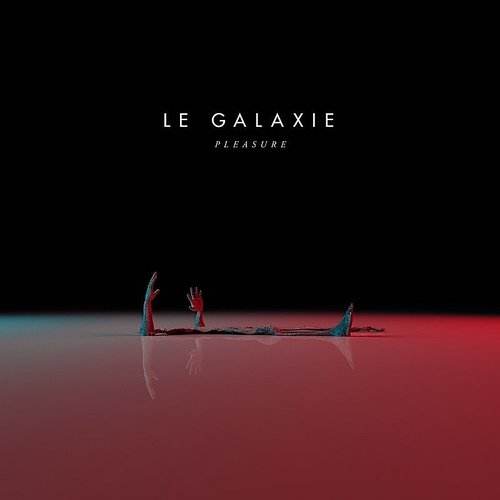 Le Galaxie - Pleasure - Single