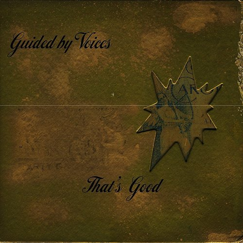 Guided By Voices - That's Good - Single