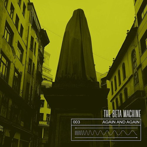 The Beta Machine - Again And Again - Single