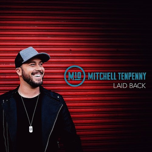Mitchell Tenpenny - Laid Back - Single