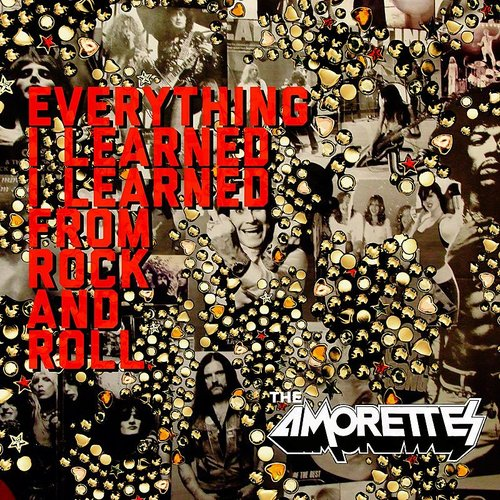 The Amorettes - Everything I Learned I Learned From Rock And Roll - Single