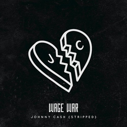 Wage War - Johnny Cash (Stripped) - Single