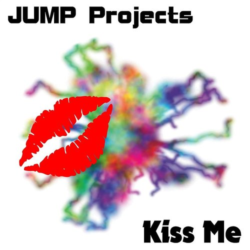 JUMP Projects - Kiss Me (Original Mix) - Single