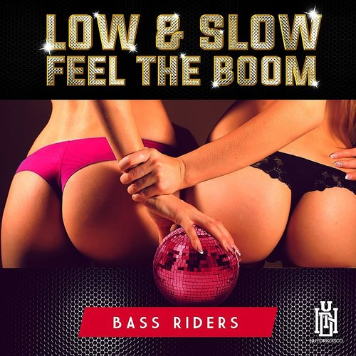 Bass Riders - Low & Slow: Feel The Boom