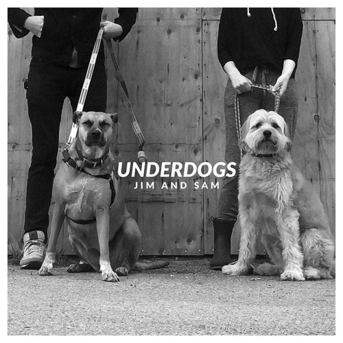 Jim and Sam - Underdogs - Single