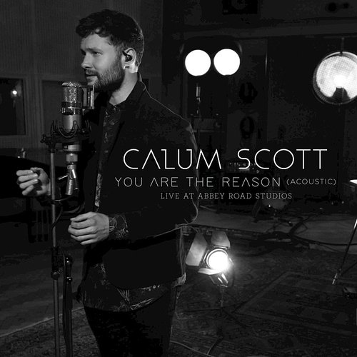 Calum Scott - You Are The Reason (Acoustic, 1 Mic 1 Take/Live From Abbey Road Studios) - Single