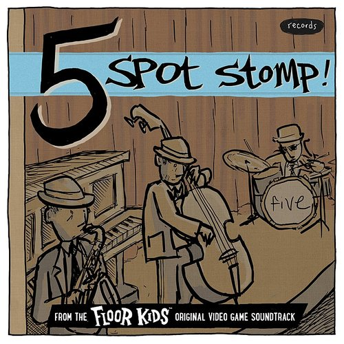 Kid Koala - Five Spot Stomp (From The Floor Kids Original Video Game Soundtrack) - Single