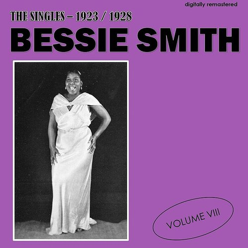 Bessie Smith - The Singles - 1923/1928, Vol. 8 (Digitally Remastered)