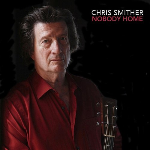 Chris Smither - Nobody Home - Single