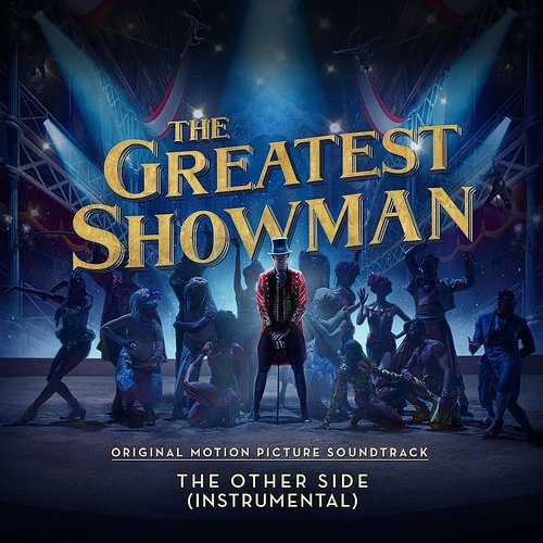 The Greatest Showman [Movie] - The Other Side (Instrumental)