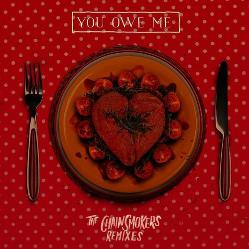 The Chainsmokers - You Owe Me (Remixes) - Single