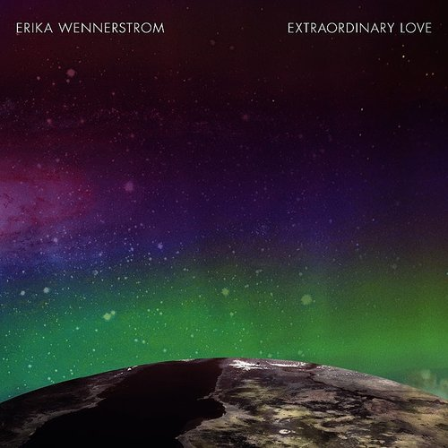 Erika Wennerstrom - Extraordinary Love - Single