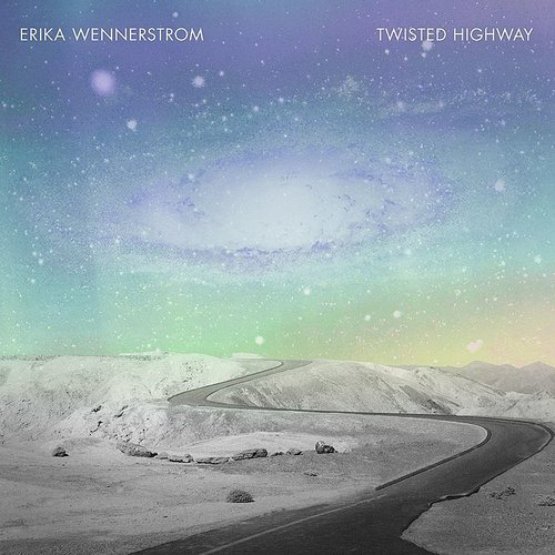 Erika Wennerstrom - Twisted Highway - Single